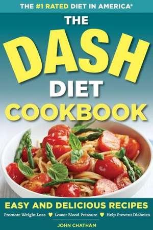 Dash Diet Health Plan Cookbook de John Chatham