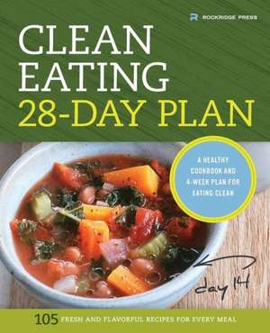 Clean Eating 28-Day Plan:  A Healthy Cookbook and 4-Week Plan for Eating Clean de Rockridge Press