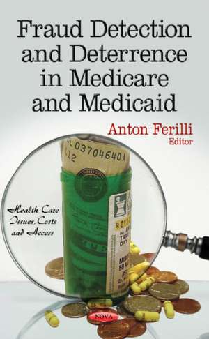 Fraud Detection & Deterrence in Medicare & Medicaid