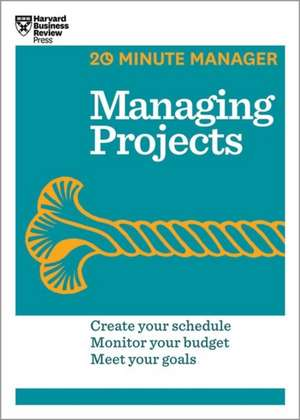 Managing Projects (HBR 20-Minute Manager Series) de Harvard Business Review