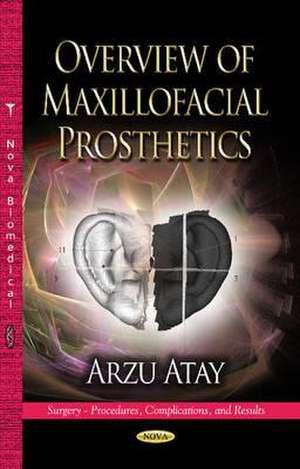 Overview of Maxillofacial Prosthetics