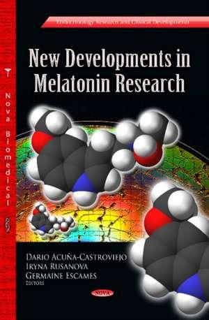New Developments in Melatonin Research