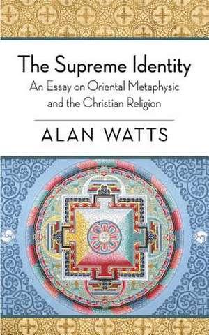 The Supreme Identity de Alan W. Watts