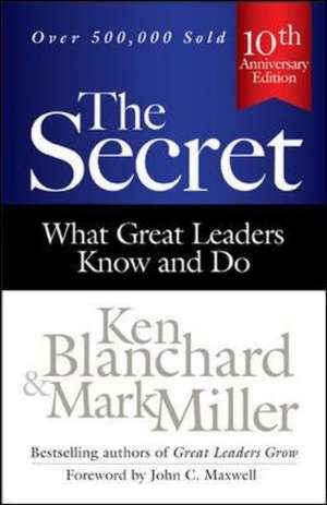 The Secret: What Great Leaders Know and Do de Ken Blanchard