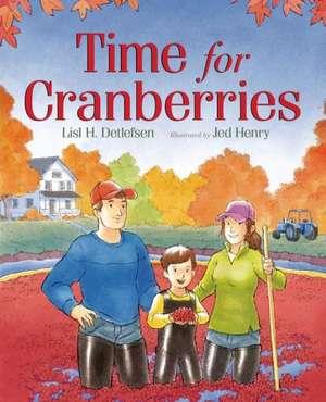 Time for Cranberries de Lisl Detlefsen