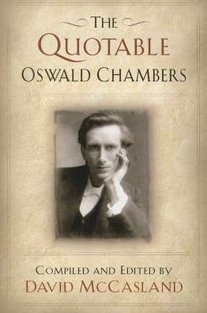 The Quotable Oswald Chambers de David McCasland