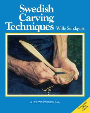Swedish Carving Techniques de Wille Sundqvist