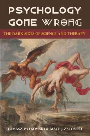 Psychology Gone Wrong de Tomasz Witkowski