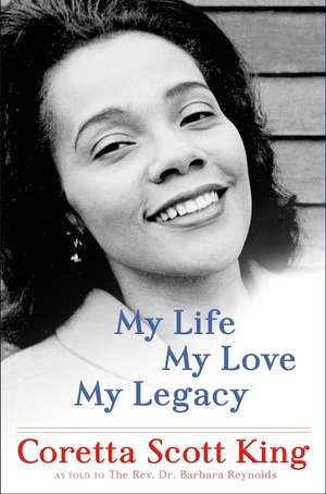 My Life, My Love, My Legacy de Coretta Scott King