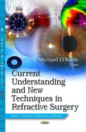 Current Understanding & New Techniques in Refractive Surgery