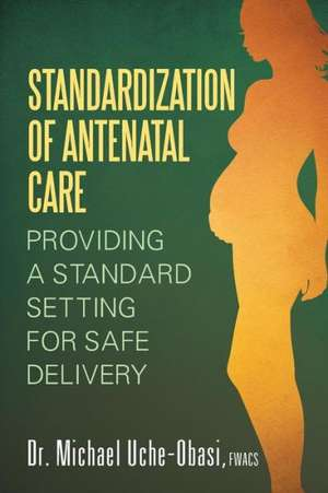 Standardization of Antenatal Care