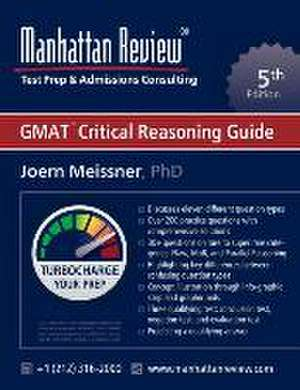 Manhattan Review GMAT Critical Reasoning Guide [5th Edition]: Turbocharge your Prep de Joern Meissner