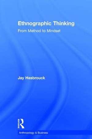 Ethnographic Thinking de Jay Hasbrouck