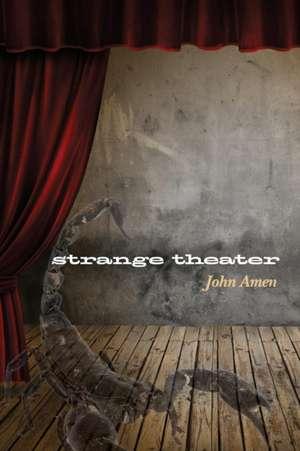 Strange Theater:  Poems of the Holocaust de John Amen