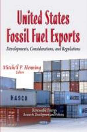 United States Fossil Fuel Exports de Mitchell P. Henning