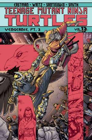 Teenage Mutant Ninja Turtles Volume 13