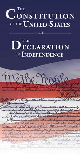 The Constitution of the United States and The Declaration of Independence de Delegates of  The Constitutional Convention