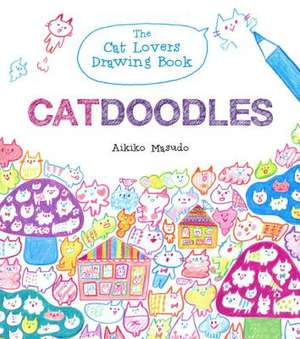 Catdoodles: The Cat Lovers Drawing Book imagine