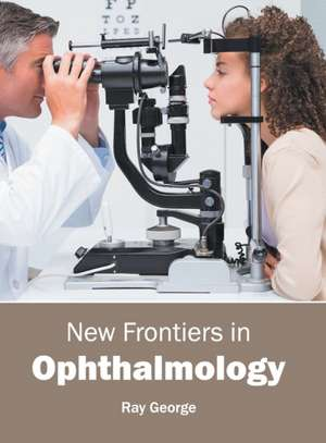 New Frontiers in Ophthalmology