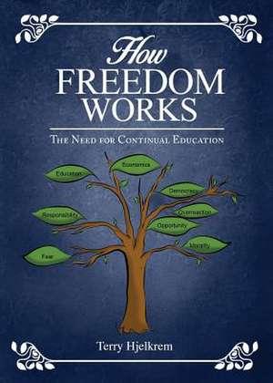 How Freedom Works de Terry Hjelkrem
