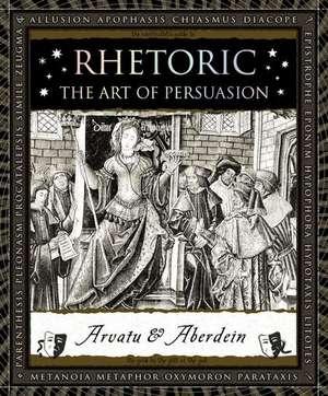 Rhetoric:  The Art of Persuasion de Andrew Aberdein