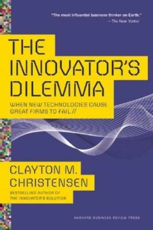 The Innovator's Dilemma: When New Technologies Cause Great Firms to Fail de Clayton M. Christensen