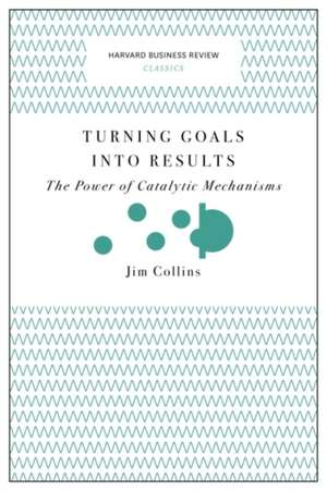 Turning Goals Into Results (Harvard Business Review Classics) de Jim Collins