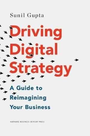 Driving Digital Strategy de Sunil Gupta