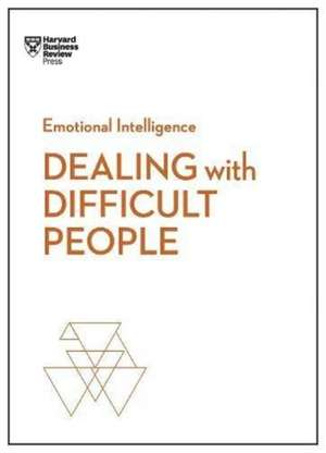 Dealing with Difficult People (HBR Emotional Intelligence Series) de Harvard Business Review