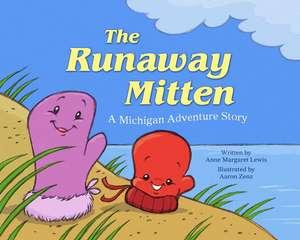 The Runaway Mitten: A Michigan Adventure Story de Anne Margaret Lewis
