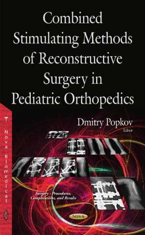 Combined Stimulating Methods of Reconstructive Surgery in Pediatric Orthopedics