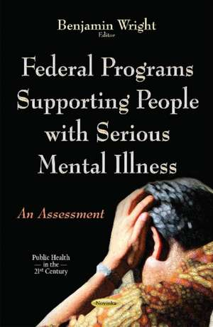 Federal Programs Supporting People with Serious Mental Illness