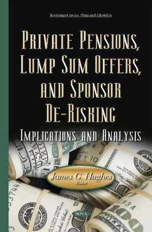 Private Pensions, Lump Sum Offers, & Sponsor De-Risking imagine
