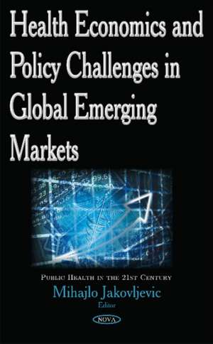 Health Economics & Policy Challenges in Global Emerging Markets