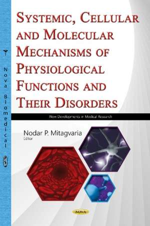 Systemic, Cellular & Molecular Mechanisms of Physiological Functions & Their Disorders