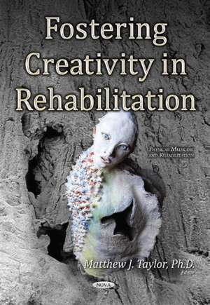 Fostering Creativity in Rehabilitation