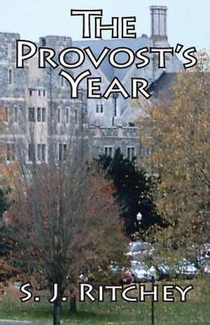 The Provost's Year de S. J. Ritchey