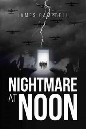 Nightmare at Noon de James Campbell