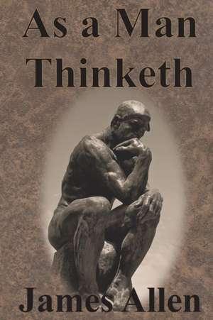 As a Man Thinketh de James Allen