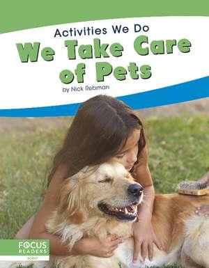 We Take Care of Pets de Nick Rebman