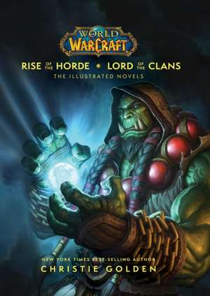 World of Warcraft Rise of the Horde & Lord of the Clans de Christie Golden