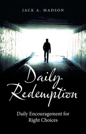 Daily Redemption de Jack A. Madson