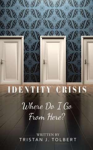 Identity Crisis de Tristan J. Tolbert