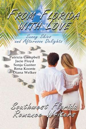 From Florida With Love: Sunny Skies and Afternoon Delights de Jacie Floyd