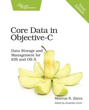 Core Data in Objective–C 3e de Marcus Zarra