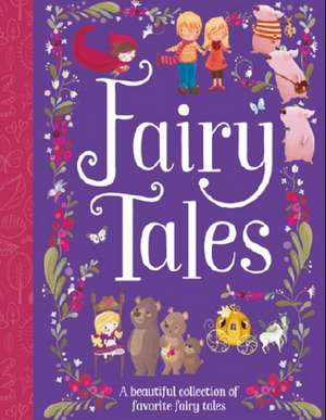 Fairy Tales: A Beautiful Collection of Favorite Fairy Tales de  Parragon Books