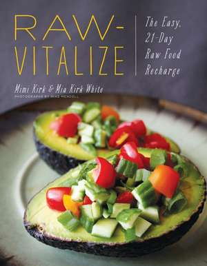 Raw–Vitalize – The Easy, 21–Day Raw Food Recharge de Mimi Kirk