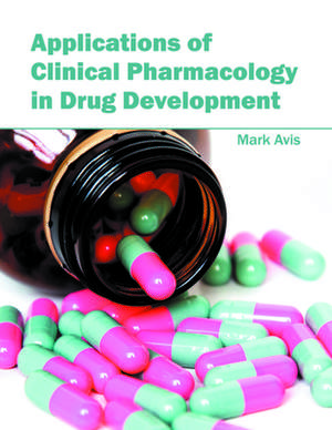 Applications of Clinical Pharmacology in Drug Development