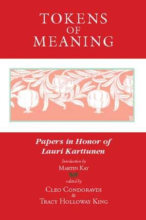 Tokens of Meaning – Papers in Honor of Lauri Karttunen de Cleo Condoravdi