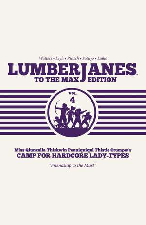 Lumberjanes To the Max Vol. 4 de Shannon Watters